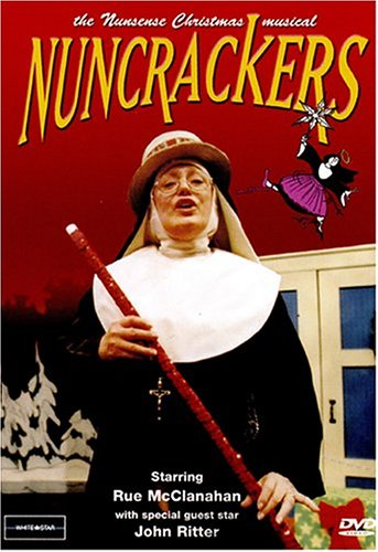 Nuncrackers: The Nunsense Christmas Musical by MCCLANAHAN,RUE