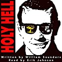 Holy Hell Audiobook by William Saunders Narrated by Erik Johnson