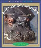 Hippopotamuses, Melissa Stewart, 0516222007