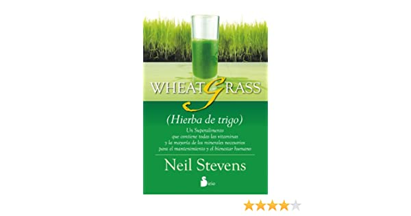 Amazon.com: WHEATGRASS (HIERBA DE TRIGO) (Spanish Edition) eBook: NEIL STEVENS: Kindle Store