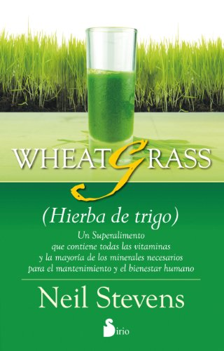 WHEATGRASS (HIERBA DE TRIGO) (Spanish Edition) by [STEVENS, NEIL]