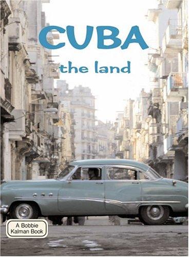 Cuba: The Land (Lands, Peoples & Cultures) PDF