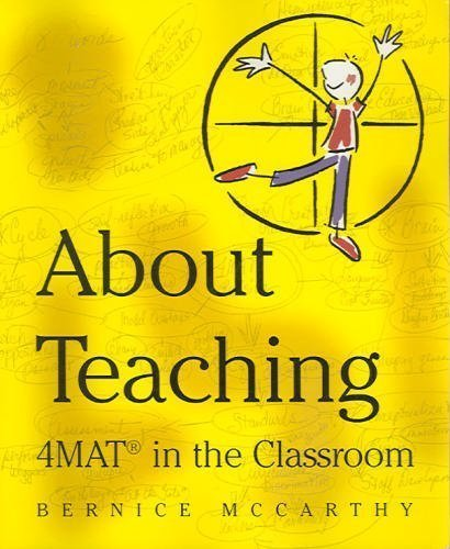 4Mat About Teaching; Format in the Classroom by Bernice McCarthy (2000-01-01)