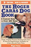 The Roger Caras Dog Book, Roger A. Caras, 0871317990