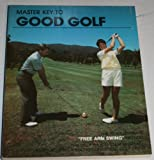 Master Key to Good Golf, King, Leslie, 0960714006