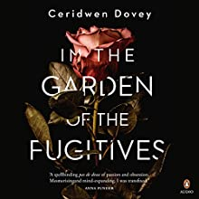 In the Garden of the Fugitives Audiobook by Ceridwen Dovey Narrated by Gabriella Maselli McGrail, Paul English