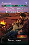 The Cattleman's English Rose, Barbara Hannay, 0373038410