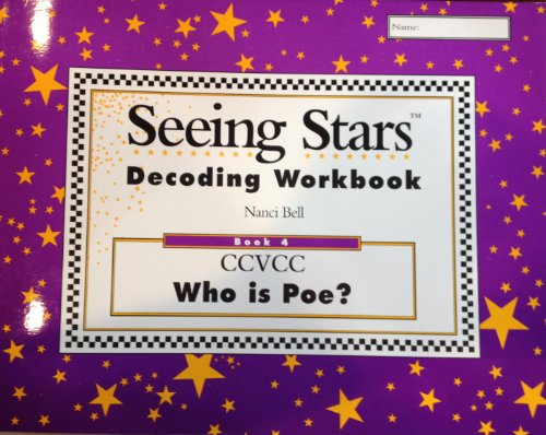 Seeing Stars Decoding Workbook: Book 4 CCVCC Who is Poe?