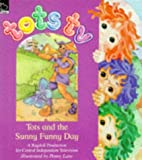 Tots and the Sunny Funny Day (