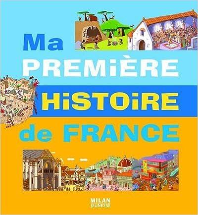 Livre gratuits en ligne Ma première histoire de France pdf
