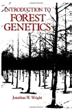 Introduction to Forest Genetics, Wright, Jonathan W., 0127652507