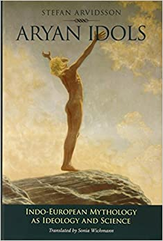 Book Aryan Idols: Indo-European Mythology as Ideology and Science