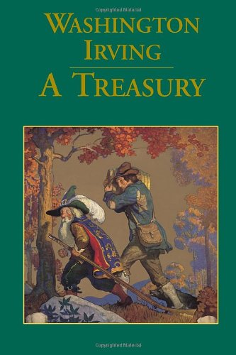 (Washington Irving: A Treasury: Rip Van Winkle, The Legend of Sleepy Hollow, Old Christmas)