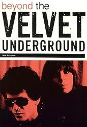 Beyond the Velvet Underground