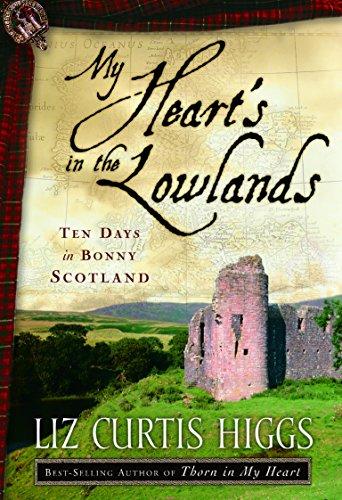 My Heart's in the Lowlands: Ten Days in BonnyScotland