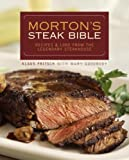 img - for Morton's Steak Bible: Recipes and Lore from the Legendary Steakhouse book / textbook / text book