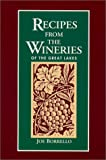 Recipes from the Wineries of the Great Lakes, Joe Borrello, 1881892042