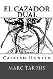 El cazador dual: Catalan Hunter (Volume 1) (Spanish Edition)