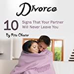 Divorce: 10 Signs That Your Partner Will Never Leave You | Rita Chester
