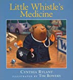 Little Whistle's Medicine, Cynthia Rylant, 0152010866