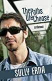 The Paths We Choose, Sully Erna, 0910155682