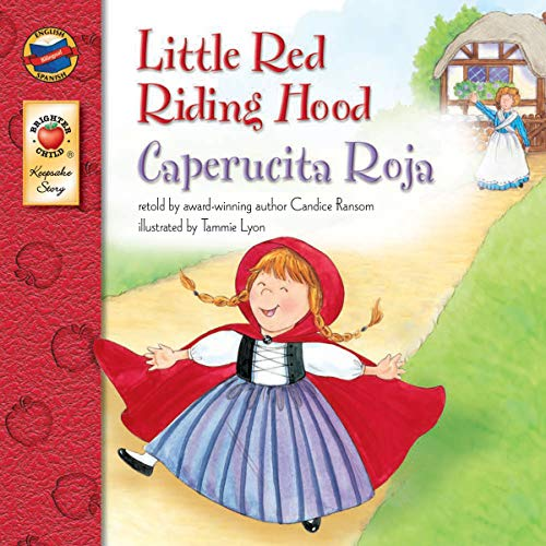 Little Red Riding Hood: Caperucita Roja - Bilingual English and Spanish Children's Fairy Tale Keepsake Stories, PreK-3 (English and Spanish Edition) (Little Red Riding Hood Story For Kids)