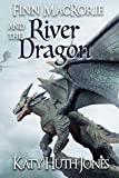 Finn MacRorie and the River Dragon: A Short Story from the Land of Levathia