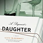 A Bigamist's Daughter: A Novel | Alice McDermott