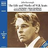 Life & Works of W. B. Yeats (Naxos Audio)