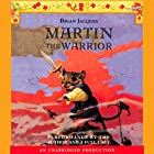 Martin the Warrior Audiobook by Brian Jacques Narrated by Brian Jacques
