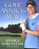 Golf Annika's Way, Annika Sorenstam, 1592400760