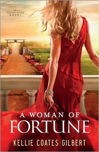 A Woman of Fortune (Texas Gold Collection Book #1): A Texas Gold Novel (Texas Gold series)