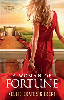 A Woman of Fortune (Texas Gold Collection Book #1) (Texas Gold series) by [Gilbert, Kellie Coates]