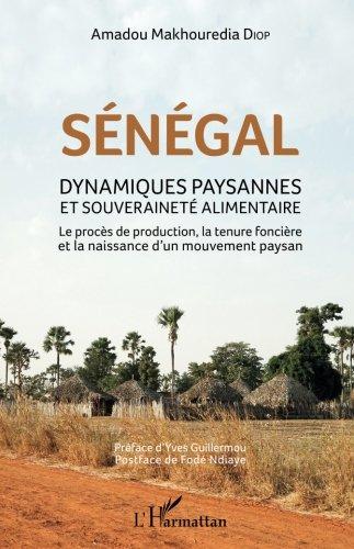 Sénégal: Dynamiques paysannes et souveraineté alimentaire - Le procès de production, la tenue foncière et la naissance d
