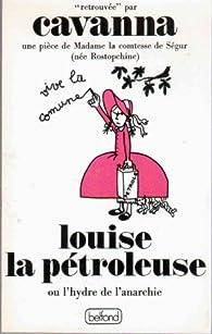 Louise la pétroleuse ou l'hydre de l'anarchie  par François Cavanna