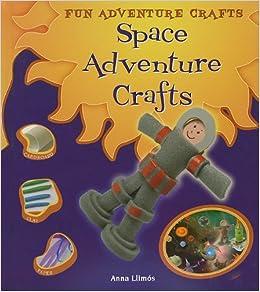 Space Adventure Crafts Fun Adventure Crafts Anna Llimos