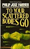 To Your Scattered Bodies Go, Philip José Farmer, 0586039392