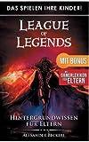 Das Spielen Ihre Kinder! - League of Legends: Hintergrundwissen für Eltern