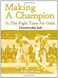 Making A Champion in the Right Time for Gold, Eddie Mullen, 1434300838