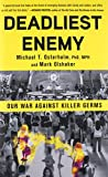 img - for Deadliest Enemy: Our War Against Killer Germs book / textbook / text book