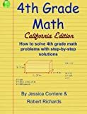 img - for 4th Grade Math California Edition by Jessica Corriere Robert Richards (2012-11-23) book / textbook / text book