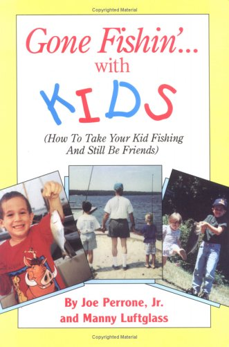 Marine Fishin Gone (Gone Fishin' With Kids: How to Take Your Kid Fishing and Still Be Friends)