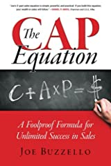 The CAP Equation: A Foolproof Formula for Unlimited Success in Sales Paperback
