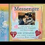 Messenger: The Legacy of Mattie J. T. Stepanek and Heartsongs | Jeni Stepanek