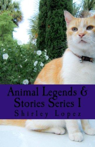 Animal Legends & Stories Serues 1: Favorite Animals Owl, Dogs, Cats, Elephants & Doves (Volume 1)