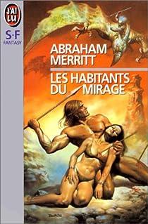 Les habitants du mirage par Merritt