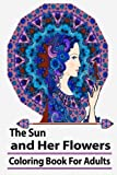 img - for The Sun and Her Flowers: Coloring Book For Adult book / textbook / text book