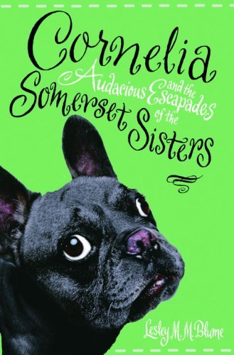 cornelia-and-the-audacious-escapades-of-the-somerset-sisters-by-lesley-m-m-blume