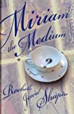 Miriam the Medium, Rochelle Jewel Shapiro and Rochelle Shapiro, 0743244788