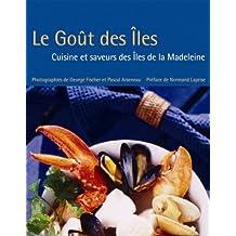 Goût des Îles: Cuisine et Saveurs des Îles de la Madeleine